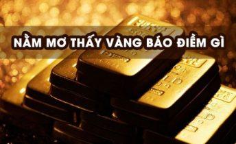 Nằm mơ thấy vàng tượng trưng cho điều gì, con số liên quan